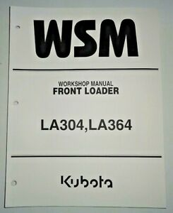 Kubota LA304 & LA364 Front Loader Service Repair Shop Workshop Manual OEM