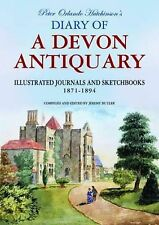 Peter Orlando Hutchinson's Diary of a Devon Antiquary: Illustrated Journals...