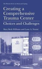 Springer Series on Stress and Coping Ser.: Creating a Comprehensive Trauma...
