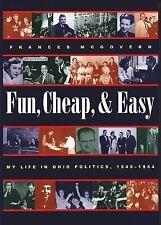 Fun, Cheap, & Easy: My Life in Ohio Politics, 1949-1964 (Ohio History and Cultur