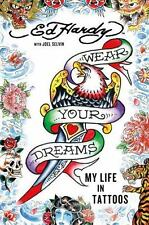 Wear Your Dreams My Life in Tattoos Ed Hardy  (2013, HD) 1STED/1STPRT