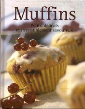 Livre muffins petits, délicats et irrésistiblement savoureux book