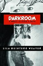 Darkroom : A Memoir in Black and White by Lila Quintero Weaver (2012, Paperback)