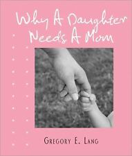 Why a Daughter Needs a Mom (Miniature Edition)