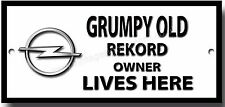 Grumpy Old OPEL REKORD Owner Lives Here Metal Señal Clásico Clásico Coches
