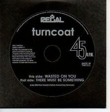 (O430) Turncoat, Wasted On You - DJ CD