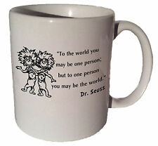 "Dr. Seuss Thing 1 Thing 2 ""To the world you may be"" quote 11 oz coffee tea mug"
