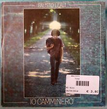 """FAUSTO LEALI - IO CAMMINERO' - VINILE 7"""""""