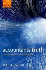 Accountants' Truth : Knowledge and Ethics in the Financial World by Matthew...