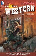 All Star Western Vol. 1: Guns And Gotham (the New 52): By Justin Gray, Jimmy ...