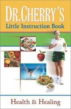 Dr. Cherry's Little Instruction Book: Health and Healing by Cherry, Reginald B.