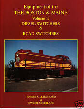 Equipment of the Boston & Maine Vol. 1: Diesel and Road Switchers, Railroad Book