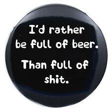A Big 'I'd rather be full of Beer' Funny Fridge Magnet (3 Inch/ 76mm)