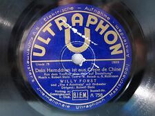 78rpm WILLI FORST - DEIN HEMDCHEN IST AUS CREPE DE CHINE - Ultraphon Berlin 1931