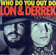 "7"" LON & DERREK VAN EATON Who Do You Out Do A&M Promo STEREO/MONO US-Press 1975"