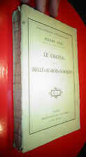 Pierre Loti Le Chateau de la Belle au Bois Dormand 1910 Calmann Lévy