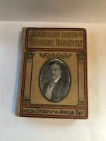 The Marvelous Career Of Theodore Roosevelt African Trip By Morris