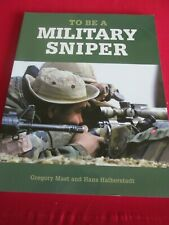 To be a Military Sniper by Gregory Mast, Hans Halberstadt (Paperback, 2007)