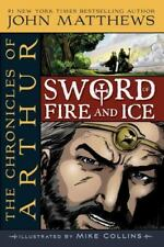 Chronicles of Arthur: Sword of Fire and Ice c2009, VGC, Paperback