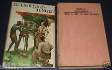 The Light in the Jungle by Edison Marshall 1933 First Edition in Dust Jacket