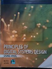 Principles of Digital Systems Design Using VHDL by Roth and John