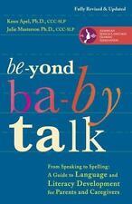 Beyond Baby Talk: From Speaking to Spelling: A Guide to Language and Literacy De