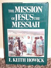 THE MISSION OF JESUS THE MESSIAH NEW TESTAMENT by E. Keith Howick 1E LDS MORMON