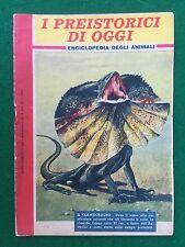 I PREISTORICI D'OGGI Enciclopedia degli animali , Suppl. Intrepido n.4/1962