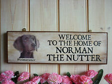 PERSONALISED LONG HAIRED WEIMARANER SIGN WELCOME SIGN HOUSE PLAQUE GARDEN SIGN