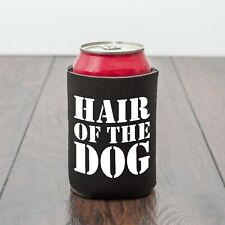 Hair of The Dog/Can Cooler/Drinking theme can sleeve/Beer lover/Funny drink gift