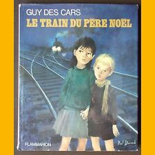LE TRAIN DU PÈRE NOËL Guy des Cars Paul Durand 1969