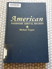 American Passenger Arrival Records. A Guide to The Records Of Immigrants...
