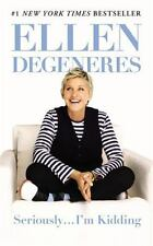 Seriously...I'm Kidding - DeGeneres, Ellen - Paperback