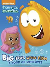 Big Fish, Little Fish: A Book of Opposites (Bubble Guppies) (Board Book) by Rand