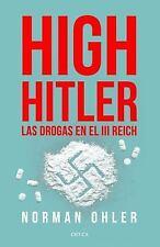 High Hitler: Las Drogas en el III Reich (Paperback or Softback)