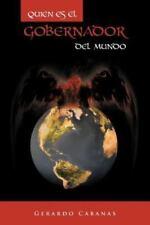 Quien Es el Gobernador Del Mundo by Gerardo Cabanas (2012, Paperback)