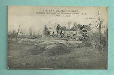 WWI FRENCH P/C - LA GRANDE GUERRE - VERMELLES, THE RUINS OF THE CASTLE