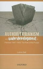 Authoritarianism and Underdevelopment in Pakistan 1947-1958: The Role of Punjab