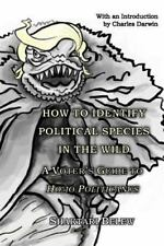 How to Identify Political Species in the Wild: A Voter's Guide to Homo-ExLibrary
