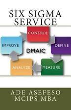 Six Sigma: Six Sigma Service by Ade Asefeso MCIPS MBA (2014, Paperback)