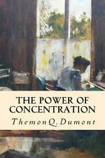 The Power of Concentration by Theron Dumont (2014, Paperback)
