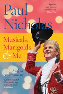 Musicals, Marigolds & Me - An Autobiography by Paul Nicholas