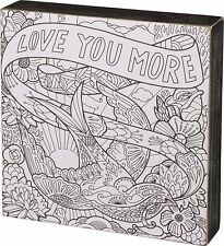 """Adult Coloring LOVE YOU MORE Wooden Box Sign 8"""" x 8"""", Primitives by Kathy"""