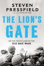 The Lion's Gate: On the Front Lines of the Six Day War (1967 Arab-Israeli War)