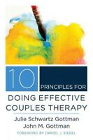 10 Principles for Doing Effective Couples Therapy, Hardcover by Gottman, John...