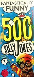 Fantastically Funny 500 Silly Jokes, Children's Joke Book, New