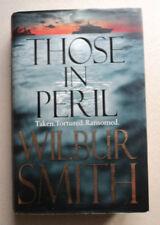Those in Peril by Wilbur Smith (Hardback, 2011)