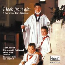 Portsmouth Cathedral Choir - I Look From Afar - A Sequence For Christmas [CD]