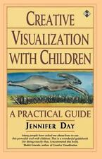 Creative Visualization with Children : A Practical Guide by Jennifer Day...