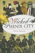Wicked: Wicked Phenix City by Faith Serafin (2014, Paperback)